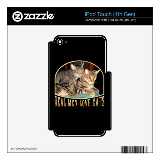 Real Men Love Cats iPod Touch 4G Skins