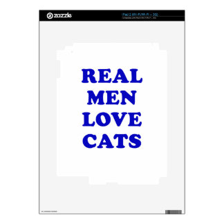 Real Men Love Cats Skins For The iPad 2