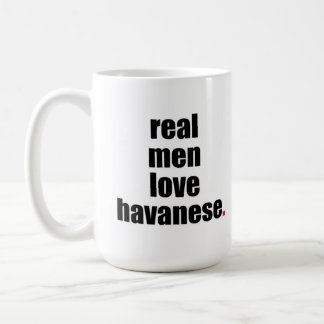 Real Men Love Havanese Mug