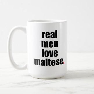 Real Men Love Maltese Mug