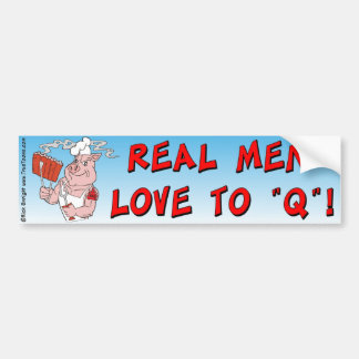 REAL MEN LOVE TO Q! BBQ Bumper sticker
