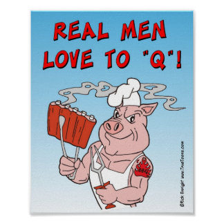 REAL MEN LOVE TO Q ! BBQ Poster