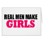 REAL MEN MAKE GIRLS BABY DADDY NEW FATHER CARD