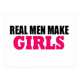 REAL MEN MAKE GIRLS BABY DADDY NEW FATHER POSTCARD