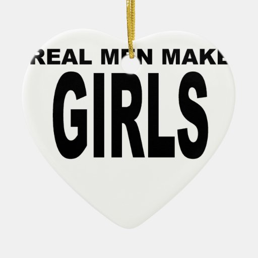 REAL MEN MAKE GIRLS BABY DADDY NEW FATHER T SHIRTS CHRISTMAS ORNAMENT