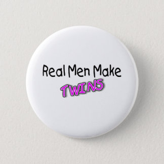 Real Men Make Twins 2 Pinback Button