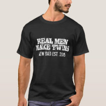 Real men make twins t shirt for new dad / father