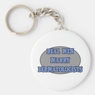Real Men Marry Dermatologists Keychain