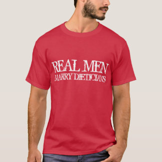 Real Men Marry Dieticians T-Shirt