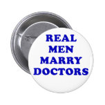 Real Men Marry Doctors Button
