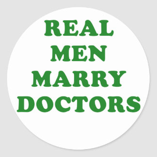 Real Men Marry Doctors Classic Round Sticker