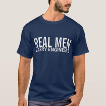 Real Men Marry Engineers T-Shirt