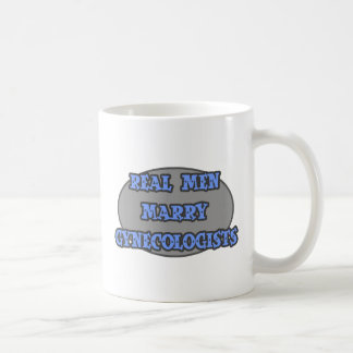 Real Men Marry Gynecologists Coffee Mugs