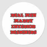 Real Men Marry Interior Designers Round Stickers