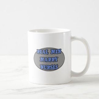 Real Men Marry Nurses Coffee Mug