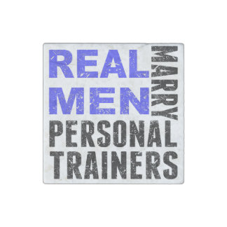 Real Men Marry Personal Trainers Stone Magnet
