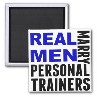 Real Men Marry Personal Trainers 2 Inch Square Magnet