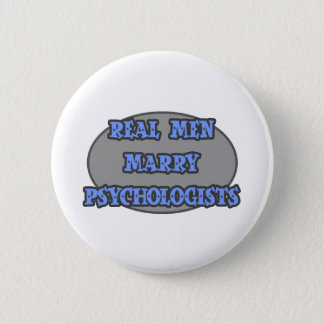 Real Men Marry Psychologists Pinback Button