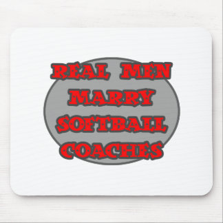 Real Men Marry Softball Coaches Mouse Pad