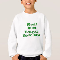 Real Men Marry Teachers Sweatshirt