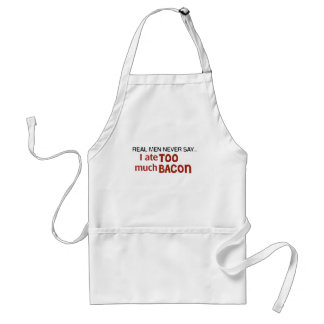 Real Men Never Say - I Ate Too Much Bacon Adult Apron