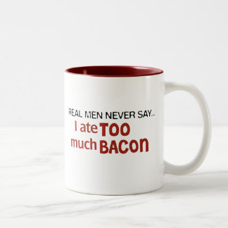 Real Men Never Say - I Ate Too Much Bacon Two-Tone Coffee Mug