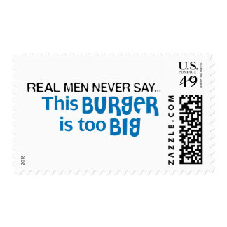 Real Men Never Say - This Burger Is Too Big Postage