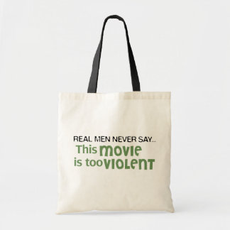 Real Men Never Say - This Movie Is Too Violent Tote Bag