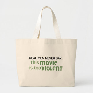 Real Men Never Say - This Movie Is Too Violent Bag