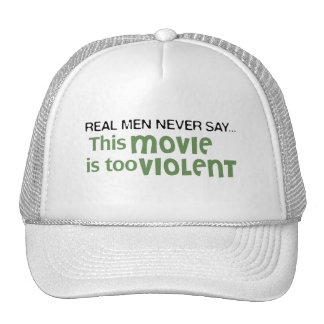 Real Men Never Say - This Movie Is Too Violent Hat