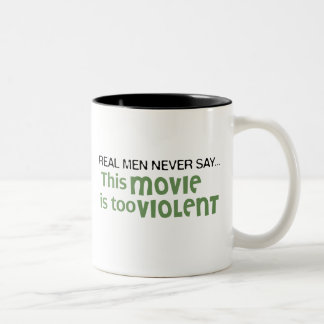 Real Men Never Say - This Movie Is Too Violent Two-Tone Coffee Mug