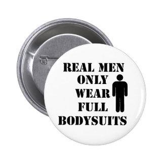 Real Men Only Wear Full Bodysuits Scuba Humor Button