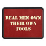 Real Men Own Their Own Tools Trailer Hitch Cover