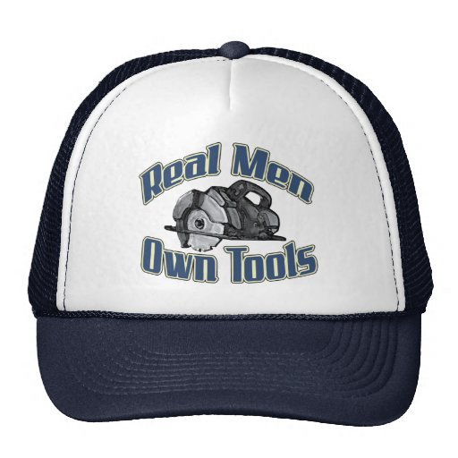 Real men own tools trucker hat