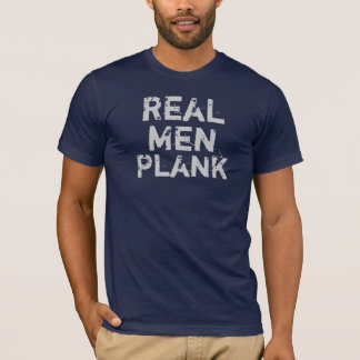 Real Men Plank T-Shirt