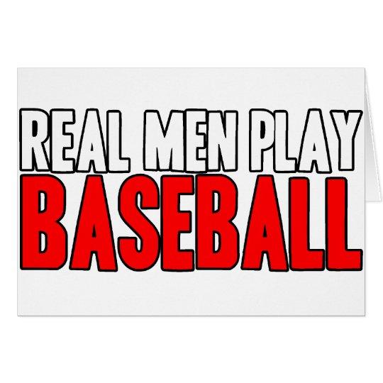Real Men Play Baseball Card