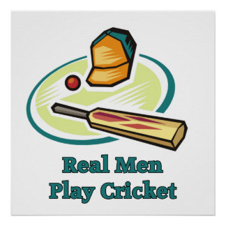 Real Men Play Cricket Posters