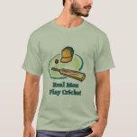 Real Men Play Cricket T-Shirt