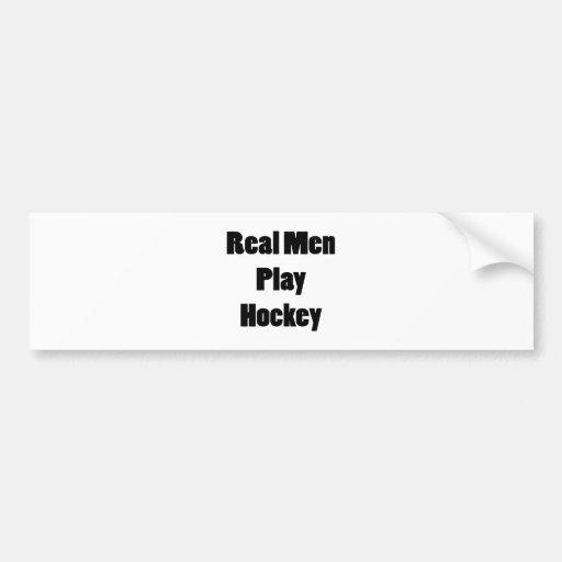 Real Men Play Hockey Car Bumper Sticker