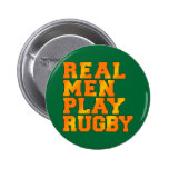 Real Men Play Rugby Pin