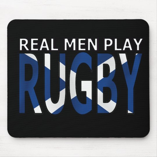 Real Men play Rugby Scotland Mouse Pad