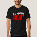 Real Men Play Rugby Tshirts