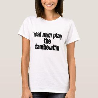 Real men play the tambourine T-Shirt