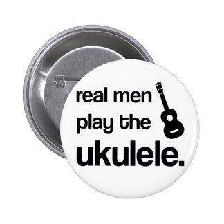 REAL MEN PLAY THE UKULELE PINBACK BUTTON