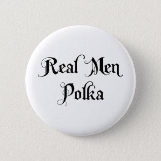 Real Men Polka Pinback Button