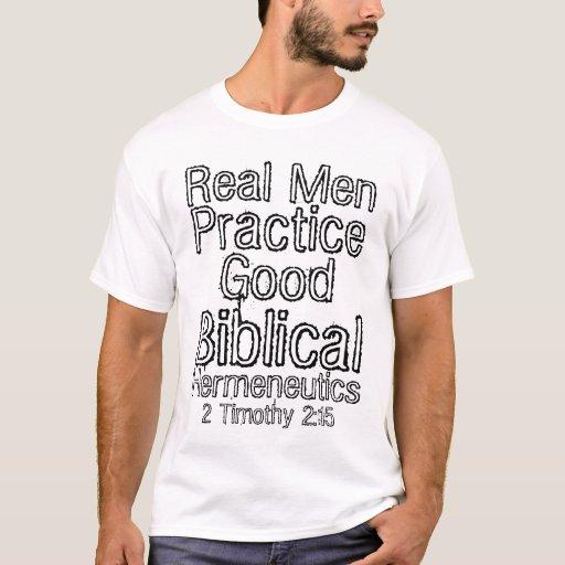 Real Men Practice Good Biblical Hermeneutics T-Shirt