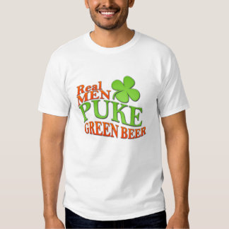 Real Men Puke Green Beer Tee Shirt