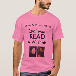 Real Men READ A.W. Pink T-Shirt
