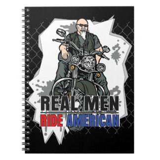 Real Men Ride American Bikes Notebook Spiral Note Books
