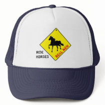 Real Men Ride Horses - Trucker Hat